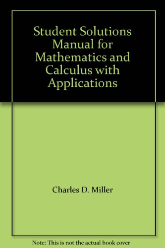 Student Solutions Manual for Mathematics and Calculus with Applications