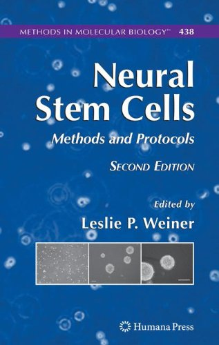 Neural Stem Cells: Methods And Protocols (Methods In Molecular Biology)