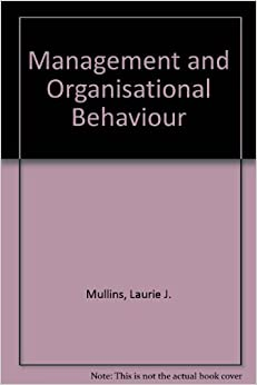 management and organisational behaviour by laurie j mullins ninth edition Building on the strengths of the four previous editions, management and  organisational behaviour, 5/e has been significantly updated, while retaining its .