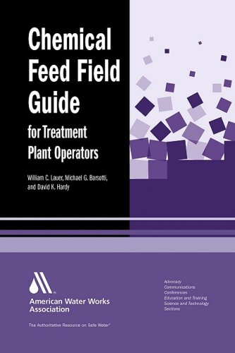 Chemical Feed Field Guide for Treatment Plant Operators