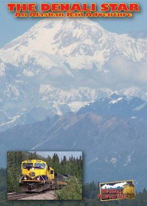 The Denali Star - An Alaskan Rail Adventure (Highball Productions)