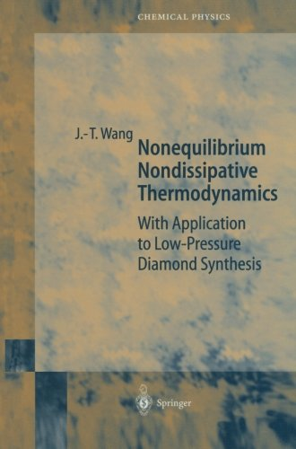 Nonequilibrium Nondissipative Thermodynamics: With Application to Low-Pressure Diamond Synthesis (Springer Series in Che