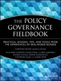 img - for [(The Policy Governance Fieldbook: Practical Lessons, Tips and Tools from the Experiences of Real-world Boards )] [Author: Caroline Oliver] [Jun-1999] book / textbook / text book