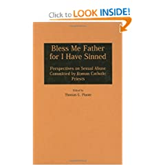 Bless Me Father for I Have Sinned: Perspectives on Sexual Abuse Committed by Roman Catholic Priests