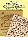 img - for Medieval Calligraphy: Its History and Technique (Lettering, Calligraphy, Typography) [Paperback] [1989] Trade Paperback Edition Ed. Marc Drogin book / textbook / text book