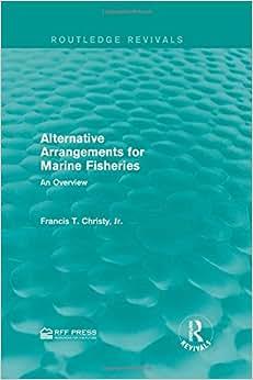 Alternative Arrangements for Marine Fisheries: An Overview (Routledge Revivals) online