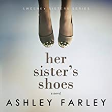 Her Sister's Shoes Audiobook by Ashley Farley Narrated by Tanya Eby