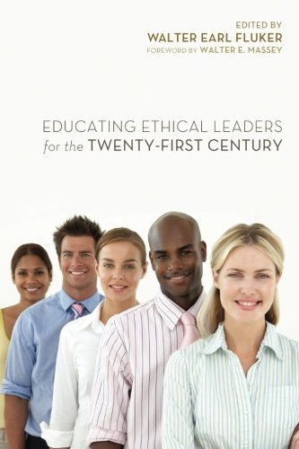 Educating Ethical Leaders for the Twenty-First Century: