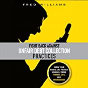 Fight Back Against Unfair Debt Collection Practices | [Fred Williams]