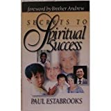 Secrets to Spiritual Success (1852401907) by Paul Estabrooks