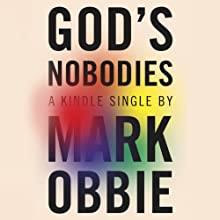 God's Nobodies: Misguided Faith and Murder in the Life of One American Family (       UNABRIDGED) by Mark Obbie Narrated by Scott Aiello