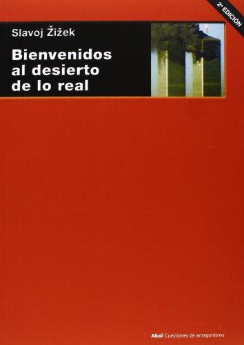 Bienvenidos al desierto de lo real (Cuestiones de antagonismo)