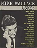 img - for Mike Wallace Asks: Highlights from 46 Controversial Interviews book / textbook / text book
