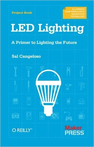 LED Lighting: A Primer to Lighting the Future written by Sal Cangeloso