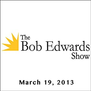The Bob Edwards Show, Michael Hainey and Liza Mundy, March 19, 2013 | [Bob Edwards]