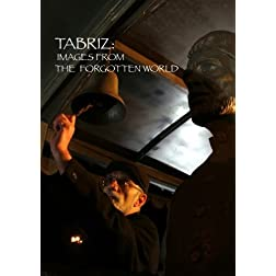 Tabriz: Images From the Forgotten world (Institutional Use)