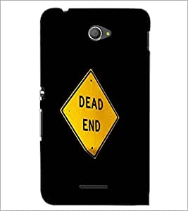 PrintDhaba Dead End Sign Board D-2247 Back Case Cover for SONY XPERIA E4 (Multi-Coloured)