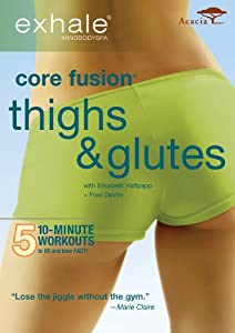 Exhale: Core Fusion - Thighs & Glutes