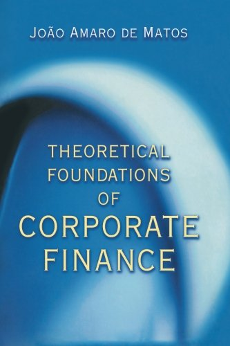 Theoretical Foundations of Corporate Finance.