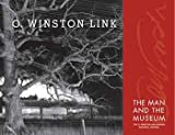 O. Winston Link the Man and the Museum (0971053146) by O. Winston Link