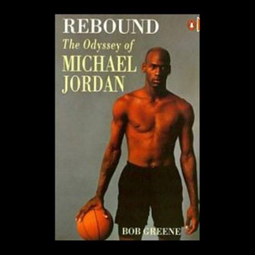 : The Odyssey of Michael Jordan (Audible Audio Edition): Bob Greene