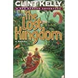 The Lost Kingdom (Reg Danson Adventure #2) ~ Clint Kelly