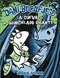 La Cueva Del Murcielago Gigante / Lair of the Bat Monster (Dani Bocafuego / Dragonbreath) (Spanish Edition)