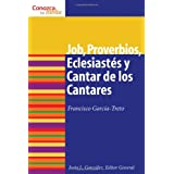 Job, Proverbios, Eclesiastes, y Cantar de los Cantares (Know Your Bible (Spanish))