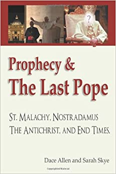 Prophecy amp the last pope saint malachy nostradamus the antichrist