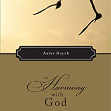 In Harmony with God (       UNABRIDGED) by Andre Huynh Narrated by Josh Kilbourne