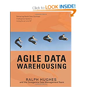 Agile Data Warehousing: Delivering World-Class Business Intelligence Systems Using Scrum and XP [Paperback]