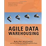 Agile Data Warehousing: Delivering World-Class Business Intelligence Systems Using Scrum and XP ~ Ralph Hughes