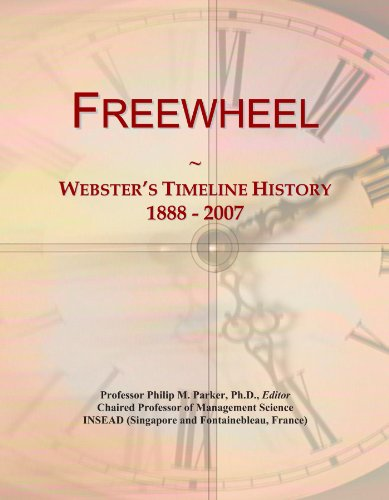 Freewheel: Webster's Timeline History, 1888 - 2007 PDF