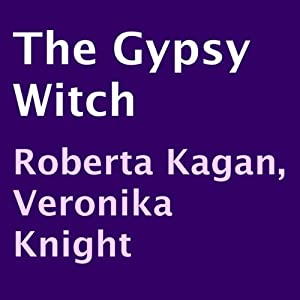 The Gypsy Witch | [Roberta Kagan, Veronika Knight]
