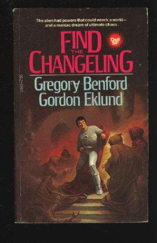 Find the Changeling, Gregory Benford, Eklund Gordon