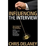 The 73 Rules of Influencing the Interview using Psychology, NLP and Hypnotic Persuasion Techniquesby Chris Delaney