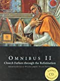Omnibus II: Church Fathers through the Reformation Text and Teacher CD