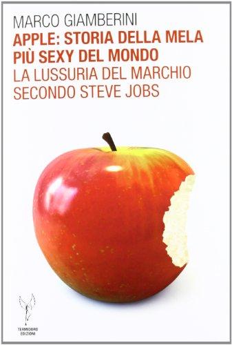 apple-storia-della-mela-piu-sexy-del-mondo-la-lussuria-del-marchio-secondo-steve-jobs