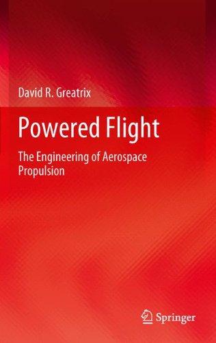Powered Flight: The Engineering of Aerospace Propulsion