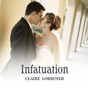 Infatuation | [Claire Lorrimer]
