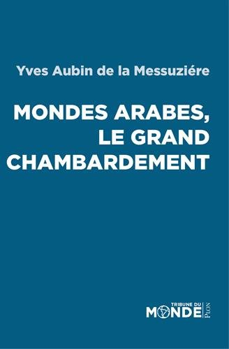 Mondes arabes, le grand chambardement