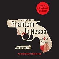 Phantom (       UNABRIDGED) by Jo Nesbø Narrated by Robin Sachs