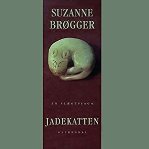 Jadekatten. En slægtssaga Audiobook