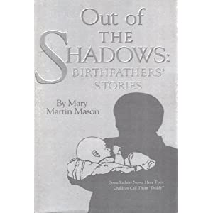 Out of the Shadows: Birthfathers' Stories