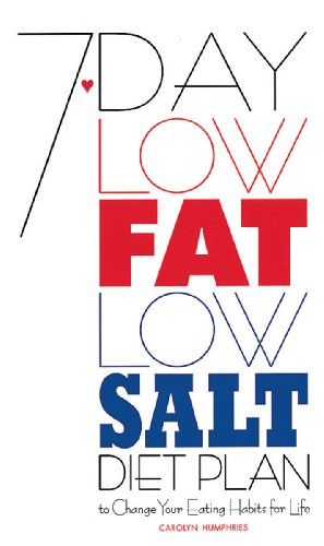 7-Day Low Fat/Low Salt Diet Plan by Carolyn Humphries