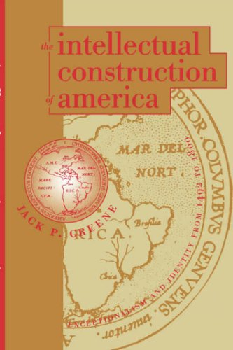 Image for The Intellectual Construction of America: Exceptionalism and Identity From 1492 to 1800