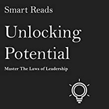 Unlocking Potential: Master the Laws of Leadership Audiobook by  Smart Reads Narrated by Cynthia Baker