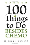 Cancer- 100 Things To Do Besides Chemo