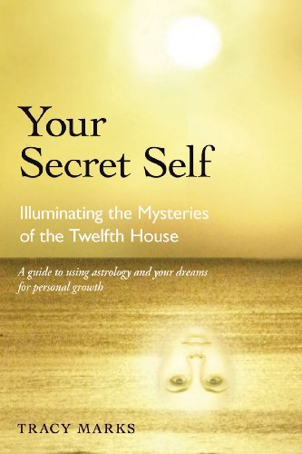 Your Secret Self: Illuminating Mysteries of the Twelfth House