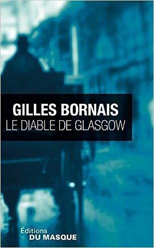 Gilles Bornais (2016) - Le diable de Glasgow